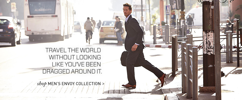 Travel the world without looking like you've been dragged around it. Shop Men's Envoy Collection.