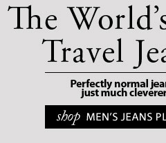 The World's Best Travel Jeans. Perfectly normal jeans, just much cleverer.
