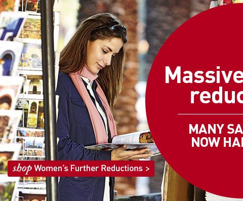 Massive Further Reductions. MANY SALE LINES NOW HALF PRICE. SHOP All Women's Further Reductions.