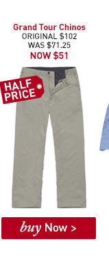 Men's Grand Tour Chinos. ORIGINAL $102. WAS $71.25. NOW $51. BUY NOW.