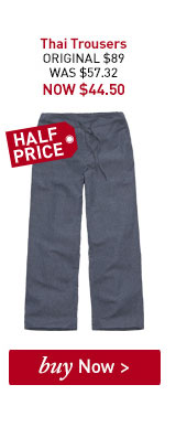 Women's Thai Trousers. ORIGINAL $89. WAS $57.32. NOW $44.50. BUY NOW.