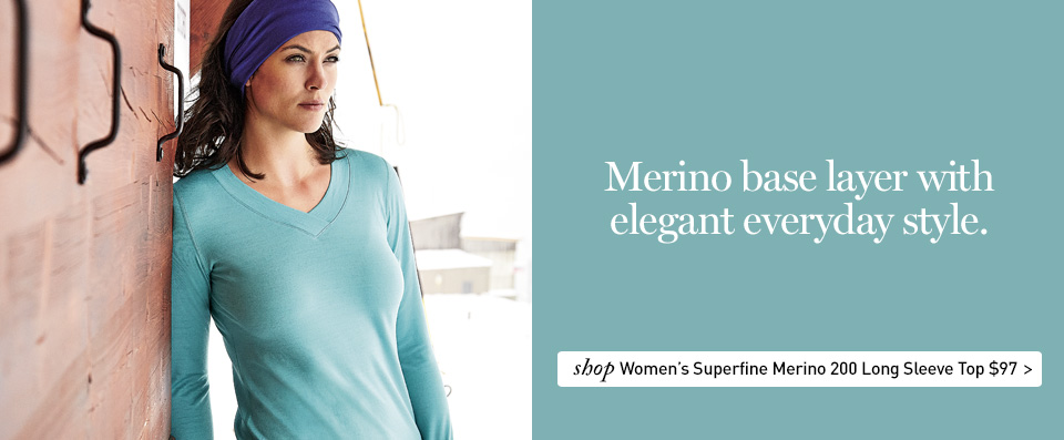 Merino base layer with elegant everyday style. $97. SHOP Women's Superfine Merino 200 Long Sleeve.