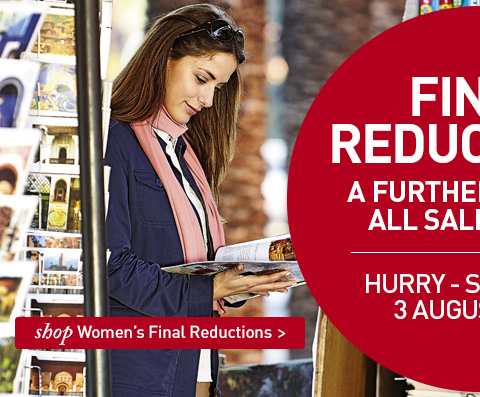 FINAL REDUCTIONS. A FURTHER 20% OFF ALL SALE PRICES. HURRY - SALE ENDS SUNDAY 3 AUGUST 2014.  SHOP All Women's Final Reductions.