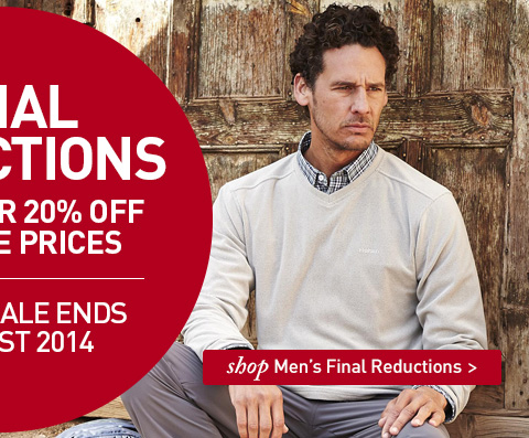 FINAL REDUCTIONS. A FURTHER 20% OFF ALL SALE PRICES. HURRY - SALE ENDS SUNDAY 3 AUGUST 2014.  SHOP All Men's Final Reductions.