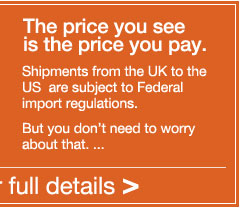 The price you see is the price you pay. Shipments from the UK to the US are subject to Federal import regulations. But you dont need to worry about that. Click here for full details.